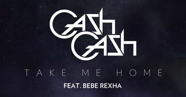 Cash Cash feat. Bebe Rexha - Take Me Home DJ-Promotion