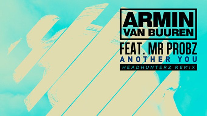 Armin van Buuren feat. Mr. Probz – Another You (Headhunterz Remix)