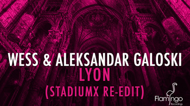 Wess & Aleksandar Galoski - Lyon (StadiumX Re-Edit)
