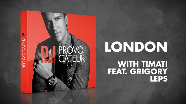 DJ Antoine & Timati feat. Grigory Leps – London