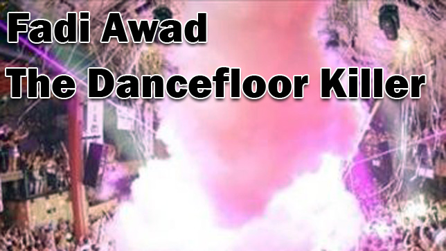 Fadi Awad - The Dancefloor Killer