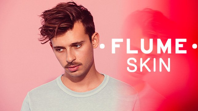 Flume - Skin (Album Review, Preview & Tracklist)