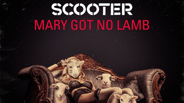 Scooter - Mary Got No Lamb