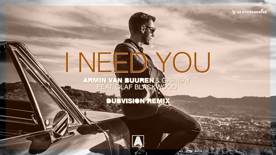 Armin van Buuren & Garibay ft. Olaf Blackwod - I Need You (DubVision Remix)