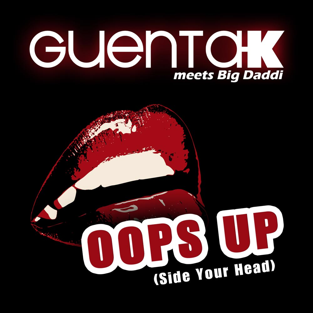 Guenta K. meets Big Daddi - Oops Up (Side Your Head)