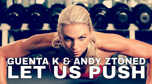 Guenta K & Andy Ztoned - Let Us Push