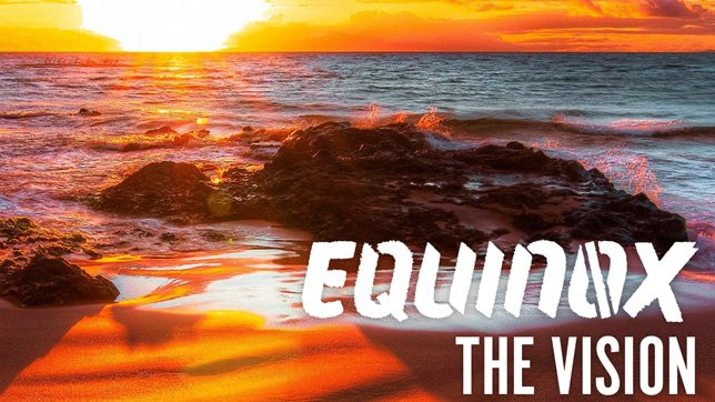 Equinox - The Vision