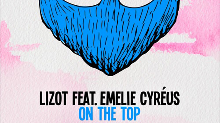 LIZOT feat. Emelie Cyréus - On The Top