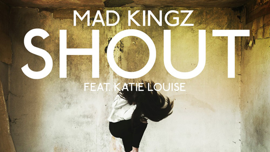 MAD KINGZ feat. Katie Louise - Shout