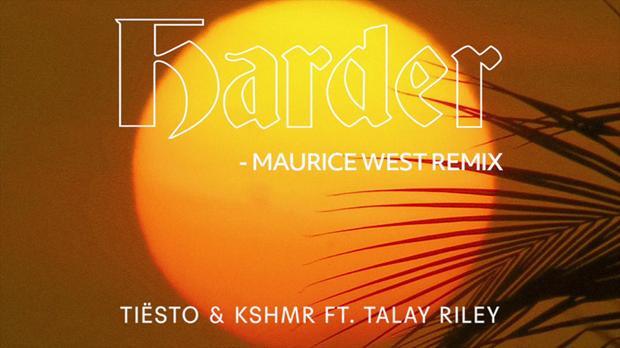 Tiesto & KSHMR feat. Talay Riley - Harder (Maurice West Remix)
