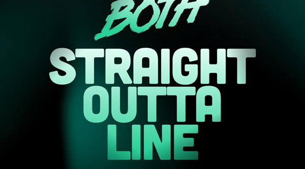 Both - Straight Outta Line