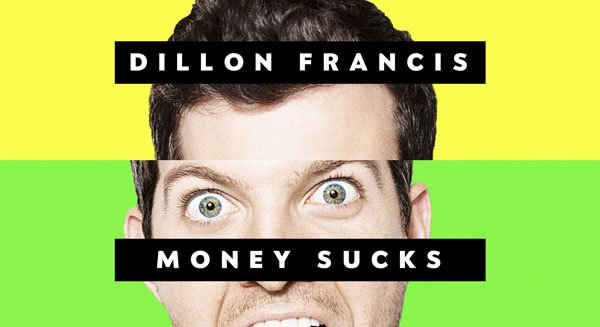 Dillon Francis - Money Sucks, Friends Rule [Album Tracklist]