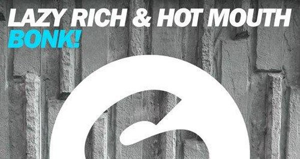 Lazy Rich & Hot Mouth - BONK!