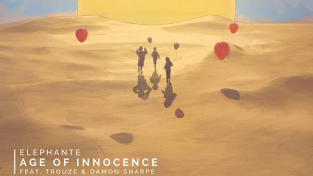 Elephante - Age Of Innocence (feat. Trouze & Damon Sharpe) [Free Download]