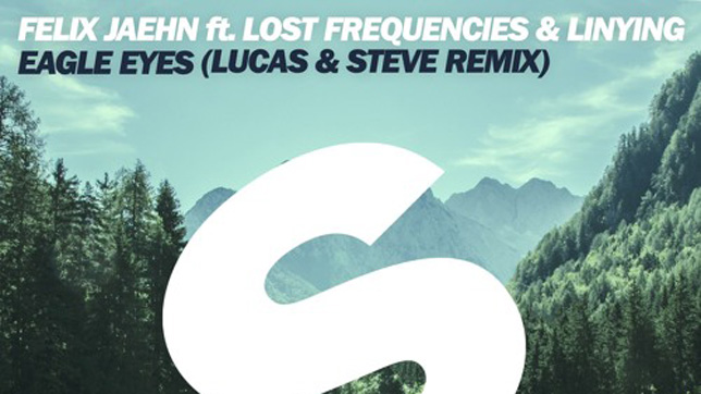 Felix Jaehn feat. Lost Frequencies & Linying - Eagle Eyes (Lucas & Steve Remix)