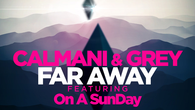 Calmani & Grey Feat. On A SunDay - Far Away