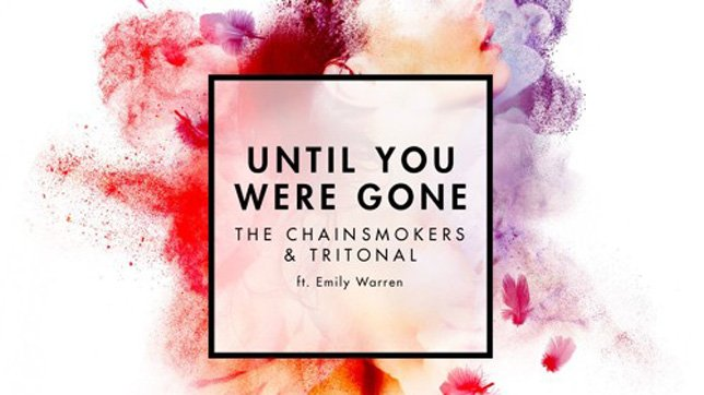 The Chainsmokers & Tritonal - Until You Were Gone (feat. Emily Warren)
