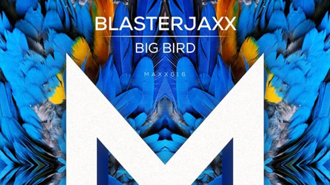 Blasterjaxx - Big Bird