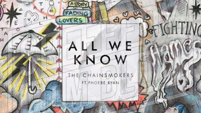 The Chainsmokers feat. Phoebe Ryan - All We Know