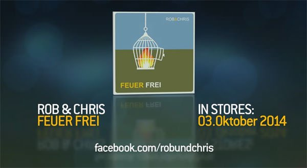 Rob & Chris - Feuer Frei
