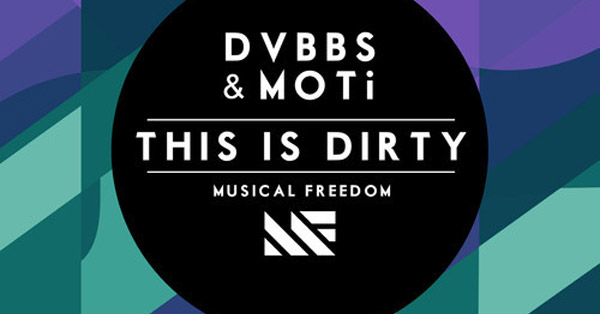 DVBBS & MOTi - This Is Dirty