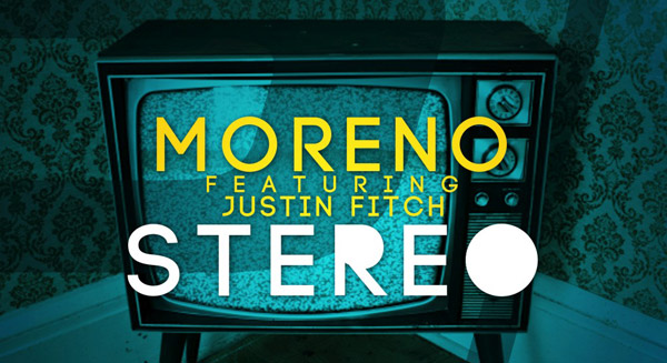 Moreno feat. Justin Fitch - Stereo