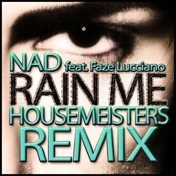NAD feat. Faze Lucciano - Rain Me (Housemeisters Remix)