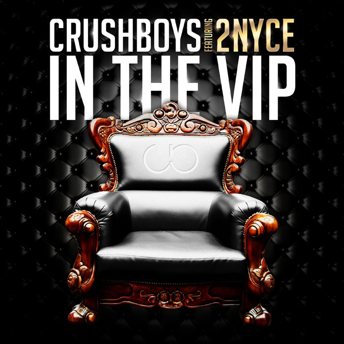 CRUSHBOYS feat. 2NYCe - In The VIP