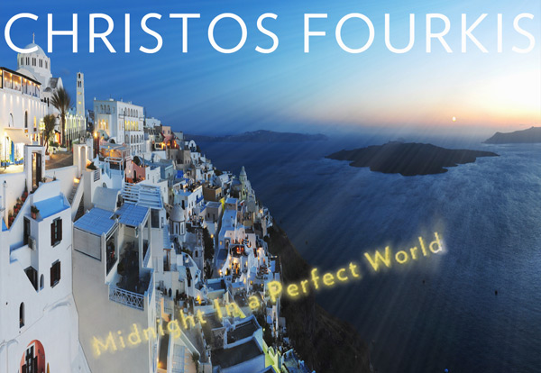 Christos Fourkis - Midnight In A Perfect World