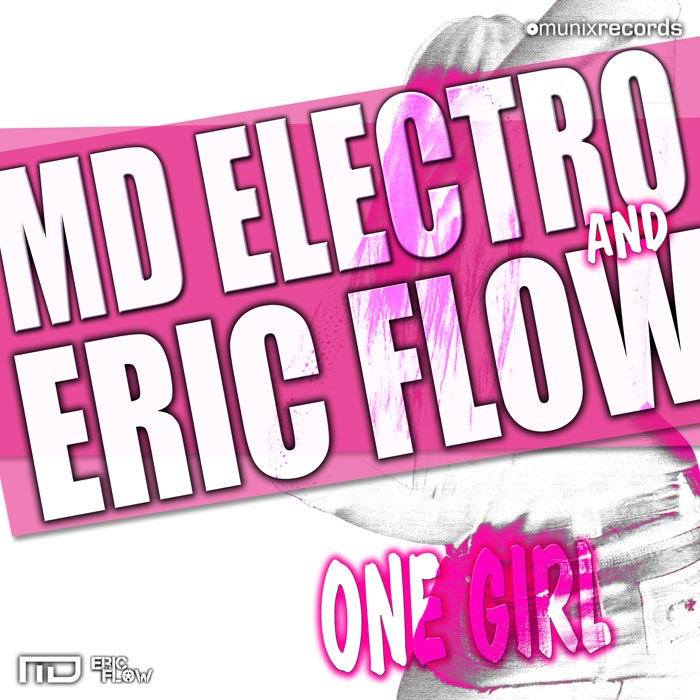 MD Electro & Eric Flow - One Girl