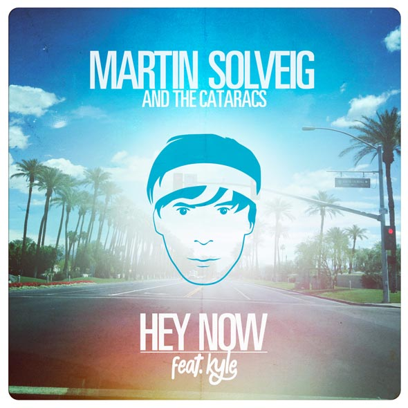 Martin-Solveig--The-Cataracs--feat.-Kyle---Hey-Now