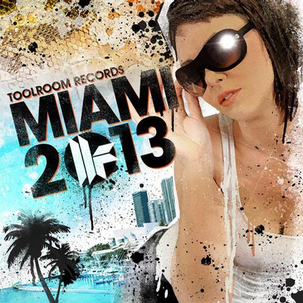 Toolroom Records Miami 2013 » [Tracklist]