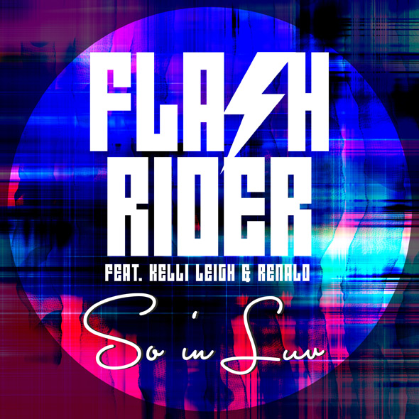 FLASHRIDER feat. Kelli Leigh  Renald - So in Luv