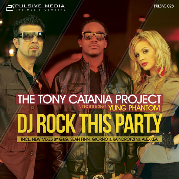 The Tony Catania Project & Yung Phantom - DJ Rock This Party!