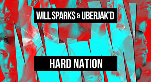 Uberjakd & Will Sparks - Hard Nation