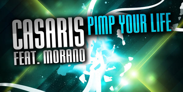 Casaris feat. Morano – Pimp your Life