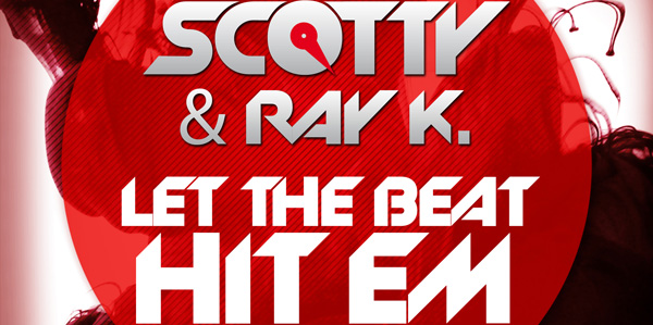 Scotty & Ray K. - Let the Beat Hit'em