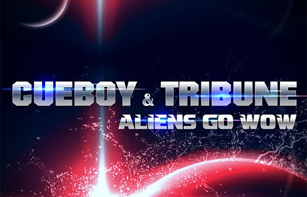 Cueboy & Tribune - Aliens Go Wow