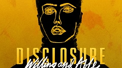 Disclosure feat. Kwabs - Willing & Able