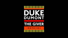 Duke Dumont - The Giver (Reprise)