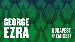 George Ezra - Budapest (The Remixes)