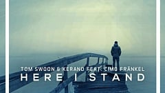 Tom Swoon & Kerano feat. Cimo Fränkel - Here I Stand