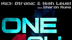 Nick Otronic & High Level feat. Sharon Rupa - One 4 All
