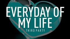 Third Party - Everyday Of My Life