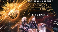Zeds Dead x NGHTMRE - Frontlines (ft. GG Magree)
