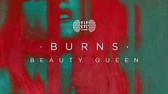 BURNS - Beauty Queen