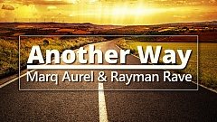 Marq Aurel & Rayman Rave - Another Way