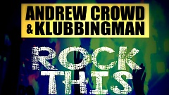 Andrew Crowd & Klubbingman - Rock This Club Down