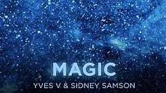 Yves V & Sidney Samson - Magic