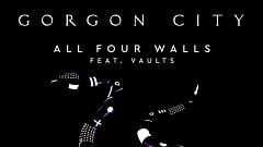 Gorgon City feat. Vaults - All Four Walls